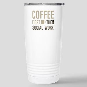 Coffee Then Social Work Stainless Steel Travel Mug