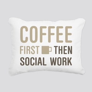Coffee Then Social Work Rectangular Canvas Pillow
