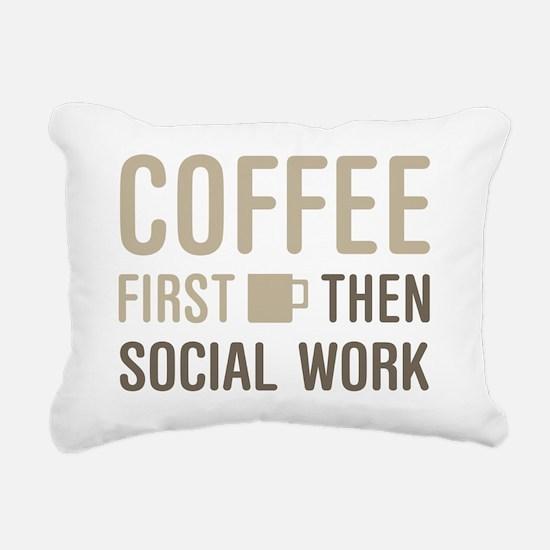 Coffee Then Social Work Rectangular Canvas Pillow