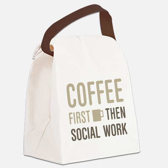 Coffee Then Social Work Canvas Lunch Bag