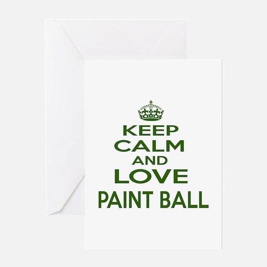 Keep calm and love Paint Ball Greeting Card