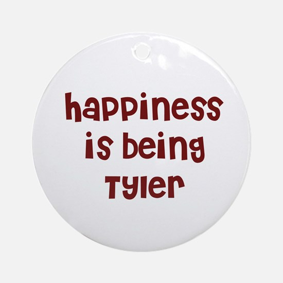 happiness is being Tyler Ornament (Round)