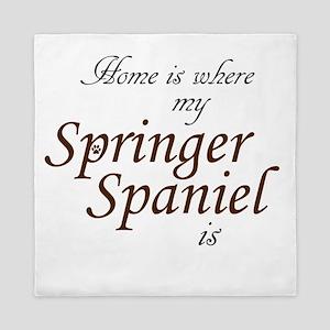 Home is Where Springer Spaniel Is Queen Duvet