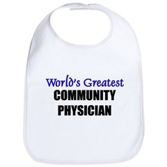Worlds Greatest COMMUNITY PHYSICIAN Bib