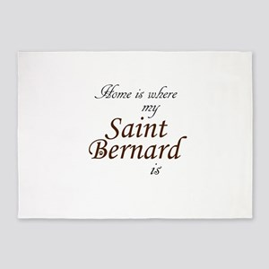 Home is Where Saint Bernard Is 5'x7'Area Rug