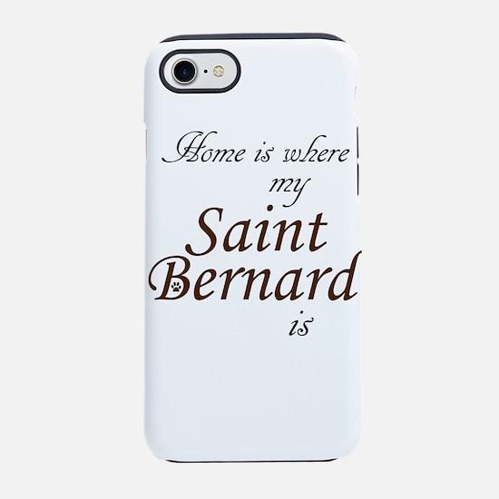 Home is Where Saint Bernard Is iPhone 8/7 Tough Ca