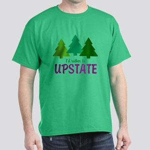 I'D RATHER BE UPSTATE Dark T-Shirt