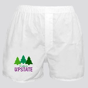 I'D RATHER BE UPSTATE Boxer Shorts