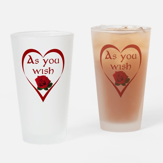 As You Wish Drinking Glass