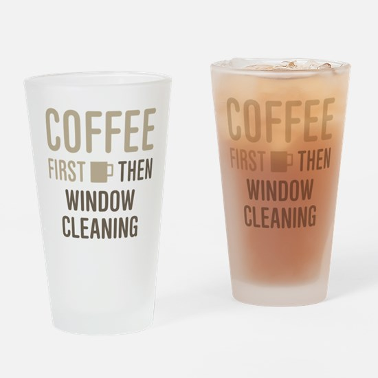Coffee Then Window Cleaning Drinking Glass