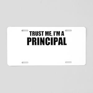 Trust Me, I'm A Principal Aluminum License Plate
