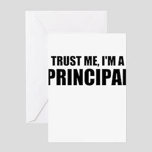Trust Me, I'm A Principal Greeting Cards