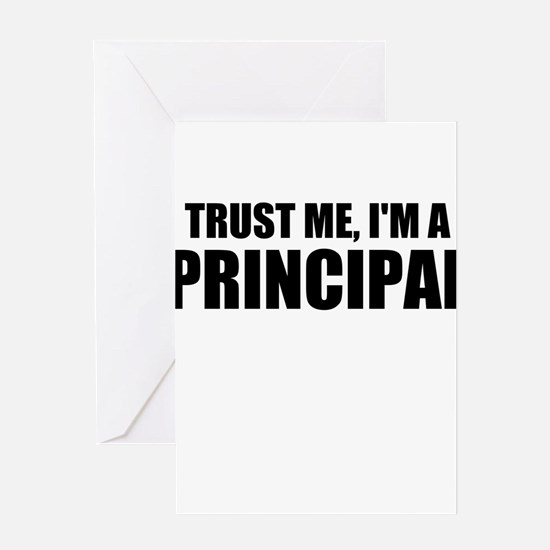Trust Me, I'm A Principal Greeting Cards