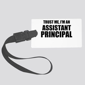 Trust Me, I'm An Assistant Principal Luggage Tag