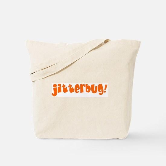 jitterbug! Tote Bag