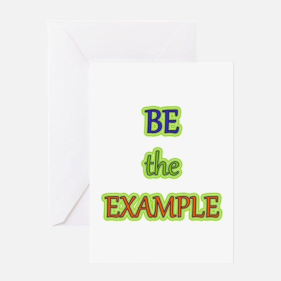 Be The Example Greeting Card