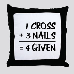 One Cross Plus Three Nails Equals For Throw Pillow