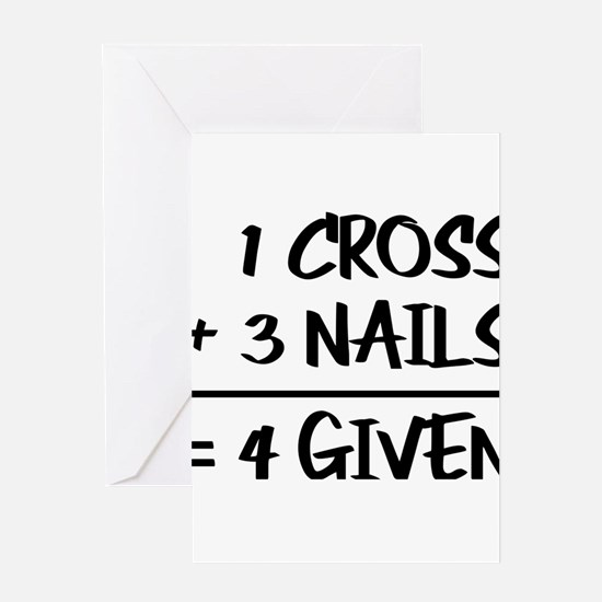 One Cross Plus Three Nails Equals F Greeting Cards