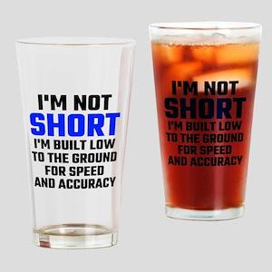 Im Not Short Drinking Glass