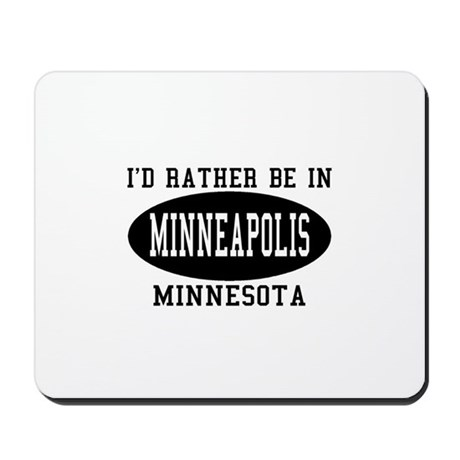 I'd Rather Be in Minneapolis, Mousepad