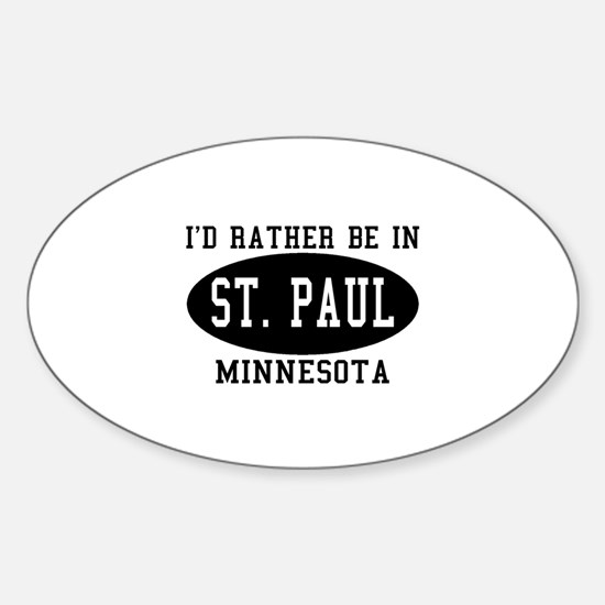 I'd Rather Be in St. Paul, Mi Oval Decal