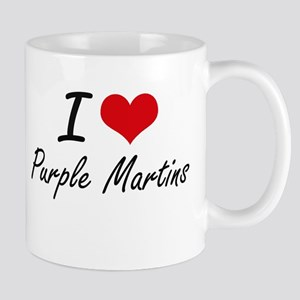 I love Purple Martins Artistic Design Mugs