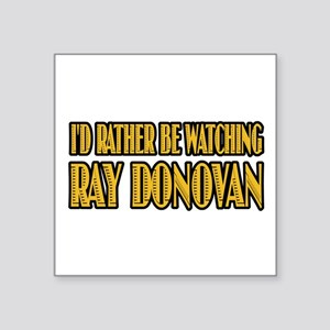 "Watching Ray Donovan Square Sticker 3"" x 3"""