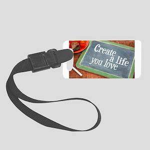 Create A Life You Love Small Luggage Tag