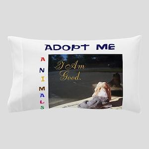 ADOPT ME I AM GOOD. Pillow Case