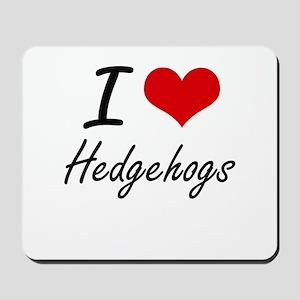 I love Hedgehogs Artistic Design Mousepad