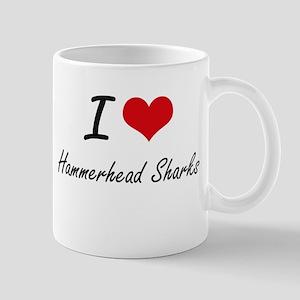 I love Hammerhead Sharks Artistic Design Mugs