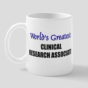 Worlds Greatest CLINICAL RESEARCH ASSOCIATE Mug