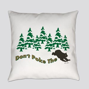 DONT POKE THE BEAR Everyday Pillow