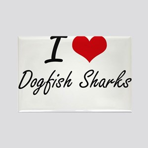 I love Dogfish Sharks Artistic Design Magnets