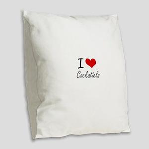 I love Cockatiels Artistic Des Burlap Throw Pillow