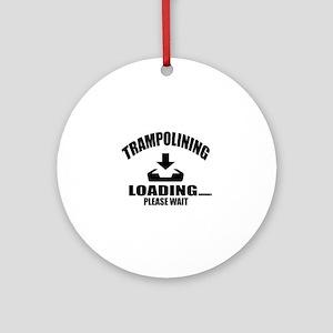 Trampolining Loading Please Wait Round Ornament