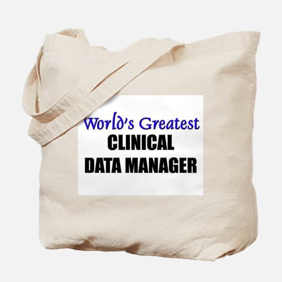 Worlds Greatest CLINICAL DATA MANAGER Tote Bag