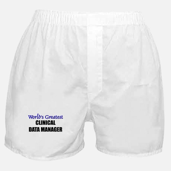 Worlds Greatest CLINICAL DATA MANAGER Boxer Shorts