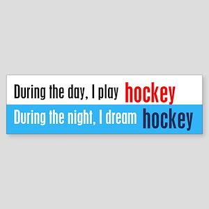 I Dream Hockey Sticker (Bumper)