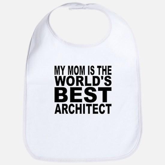 My Mom Is The Worlds Best Architect Bib