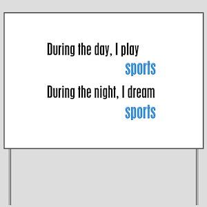 I Dream Sports Yard Sign