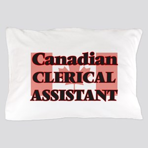 Canadian Clerical Assistant Pillow Case