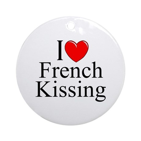 """I Love (Heart) French Kissing"" Ornament (Round)"