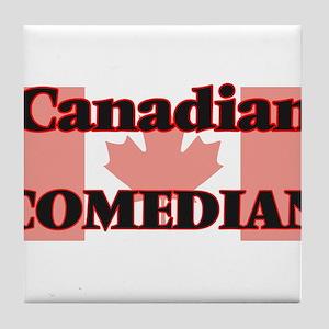 Canadian Comedian Tile Coaster