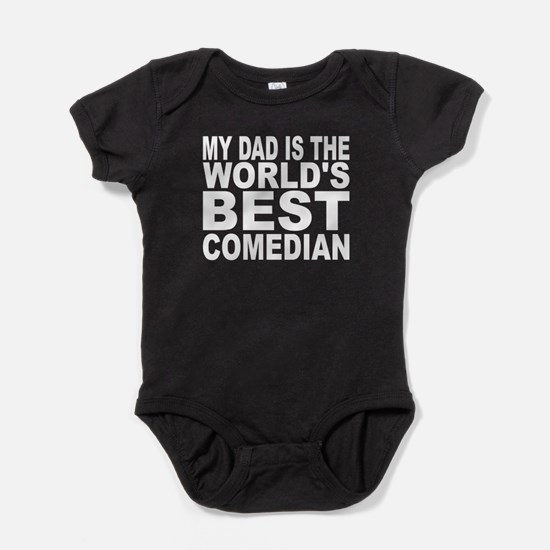 My Dad Is The Worlds Best Comedian Baby Bodysuit