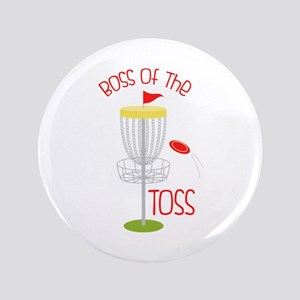 Toss Boss Button