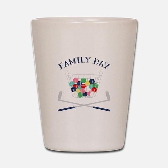 Family Day Shot Glass