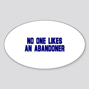 No One Likes an Abandoner Oval Sticker