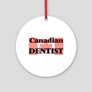 Canadian Dentist Round Ornament