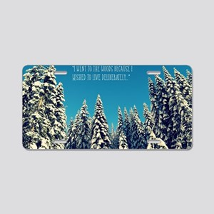 I Went to the Woods Aluminum License Plate